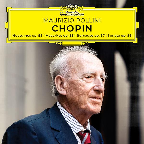 Maurizio Pollini - Chopin: Nocturnes, Mazurkas, Berceuse, Sonata, Opp. 55-58