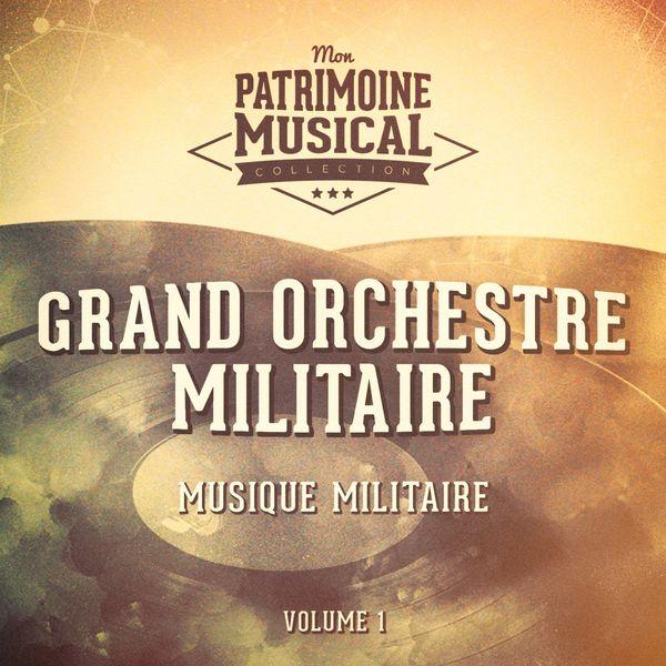 Grand Orchestre Militaire - Musique militaire (sonneries militaires de l'infanterie, de la cavalerie et marches militaires officielles)