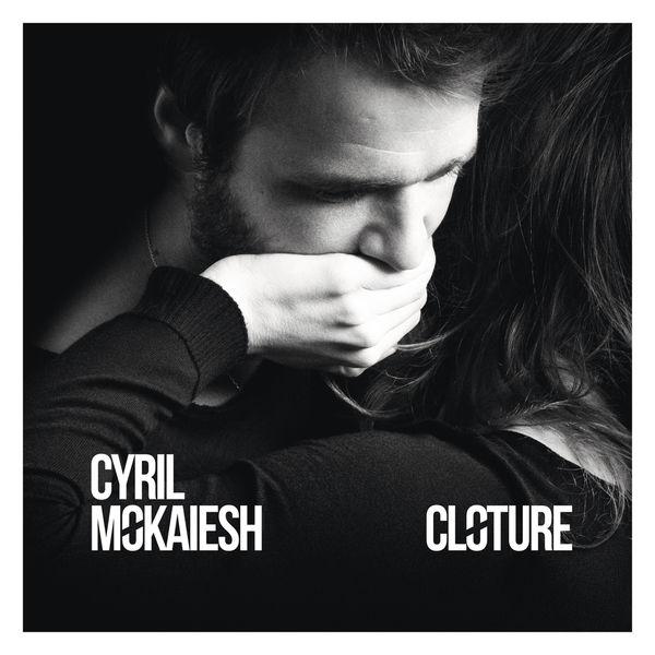 Cyril Mokaiesh - Clôture