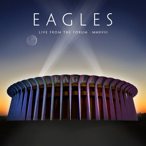 Eagles - Take It Easy (Live From The Forum, Inglewood, CA, 9/12, 14, 15/2018)
