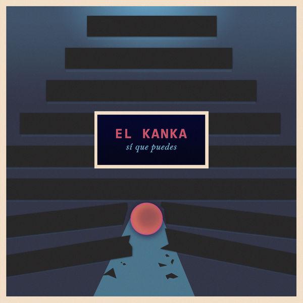 El Kanka - Sí Que Puedes