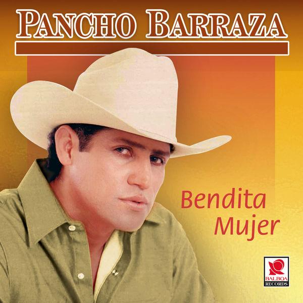 Pancho Barraza - Bendita Mujer