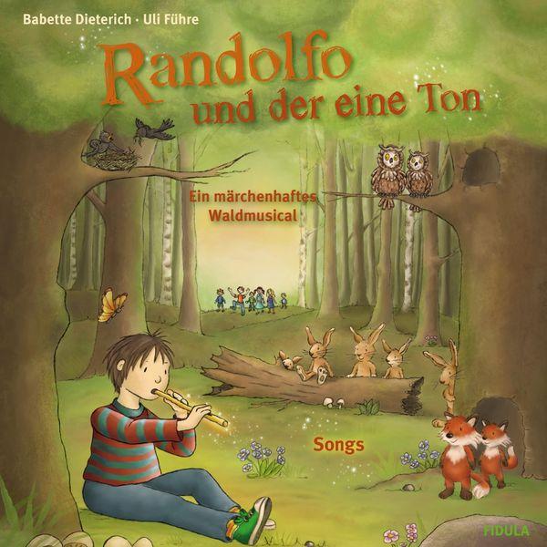 Uli Führe - Randolfo und der eine Ton (Ein märchenhaftes Waldmusical)