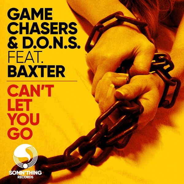 Game Chasers - Can't Let You Go