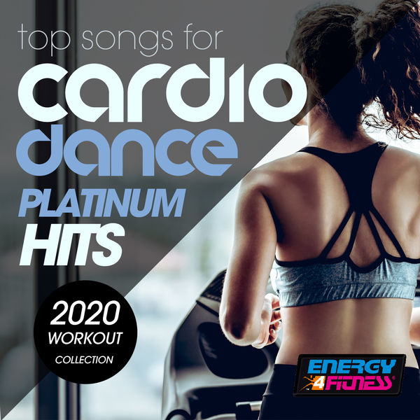 Various Artists - Top Songs For Cardio Dance Platinum Hits 2020 Workout Collection