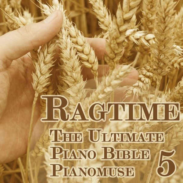 Pianomuse - The Ultimate Piano Bible - Ragtime 5 of 5