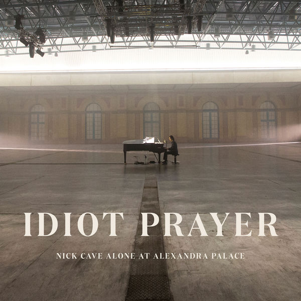 Nick Cave & The Bad Seeds - Idiot Prayer - Nick Cave Alone at Alexandra Palace