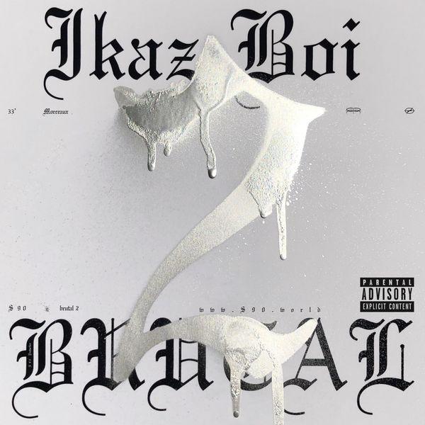 Ikaz Boi - BRUTAL 2