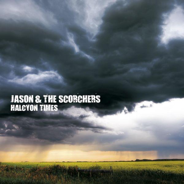 Jason & The Scorchers|Halcyon Times