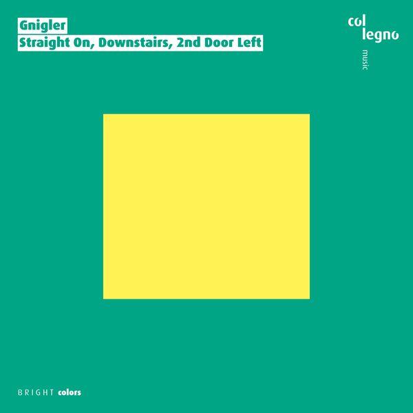 Gnigler - Straight On, Downstairs, 2nd Door Left