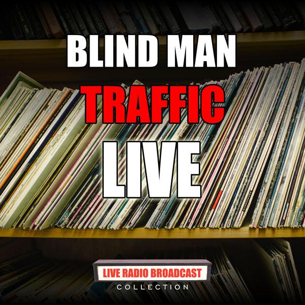 Traffic - Blind Man