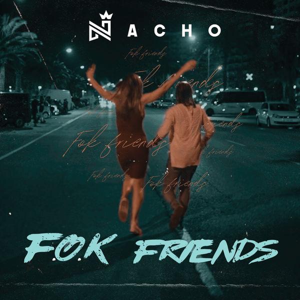 Nacho - F.O.K. Friends
