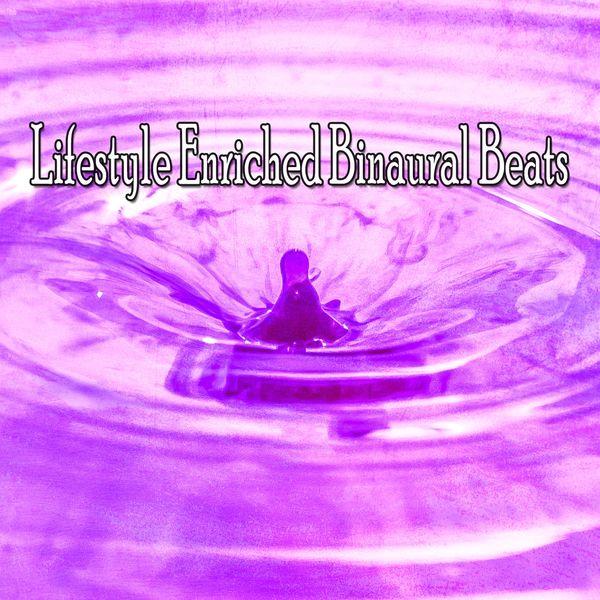 Binaural Beats - Lifestyle Enriched Binaural Beats