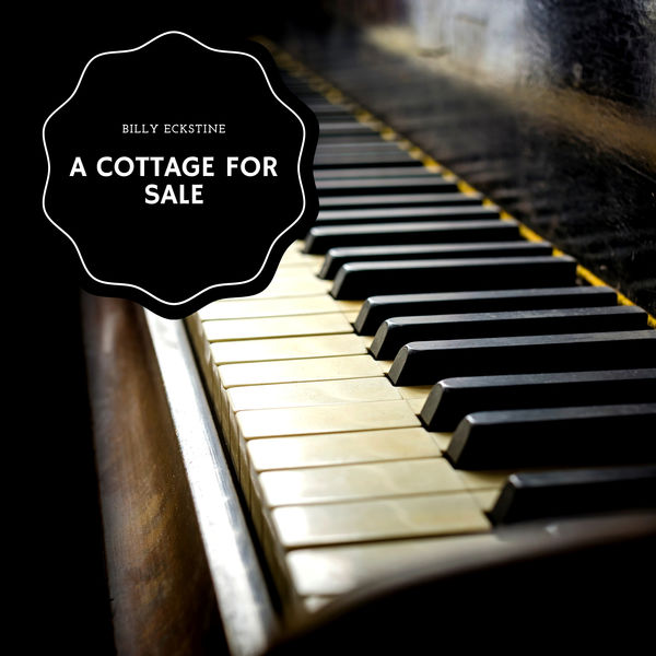 Billy Eckstine - A Cottage For Sale