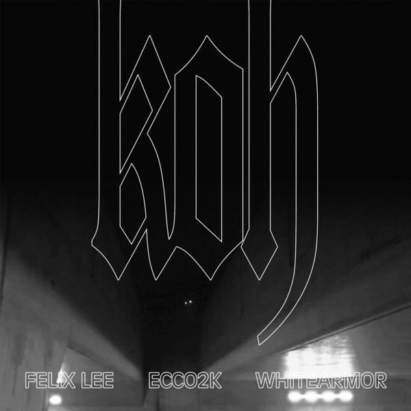 Felix Lee - KOH (feat. Ecco2k & Whitearmor)