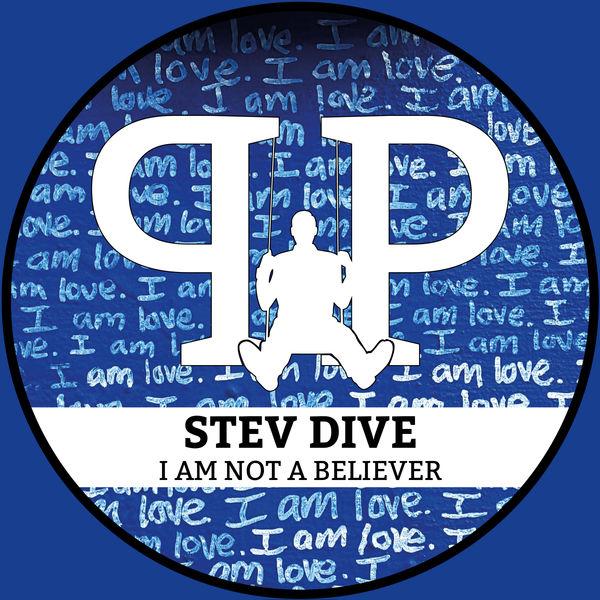 Stev Dive I Am Not A Believer (Original Mix)
