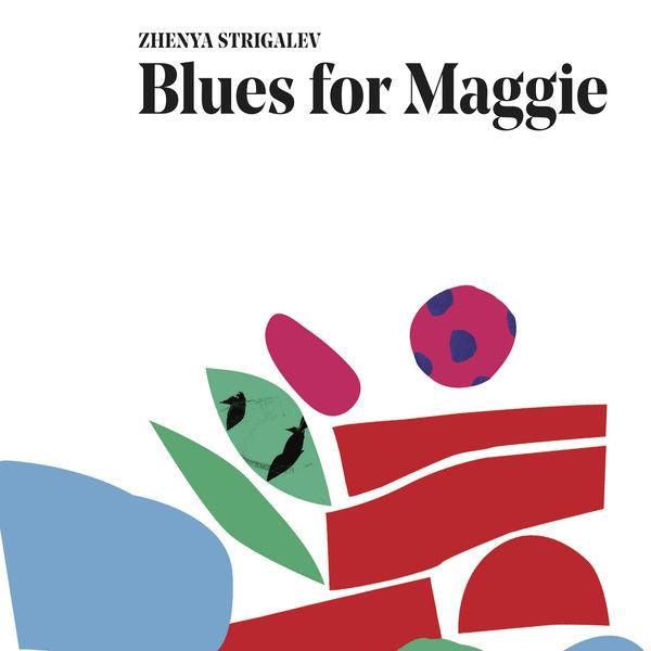Zhenya Strigalev - Blues for Maggie