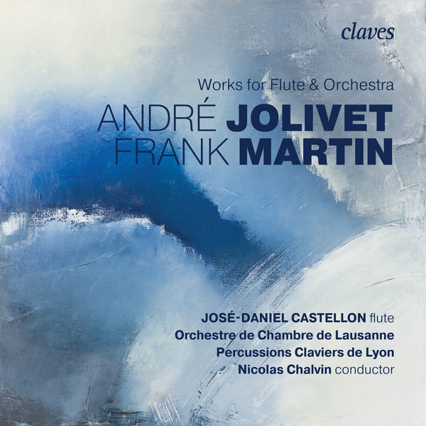 José-Daniel Castellon - Martin & Jolivet: Works for flute & orchestra