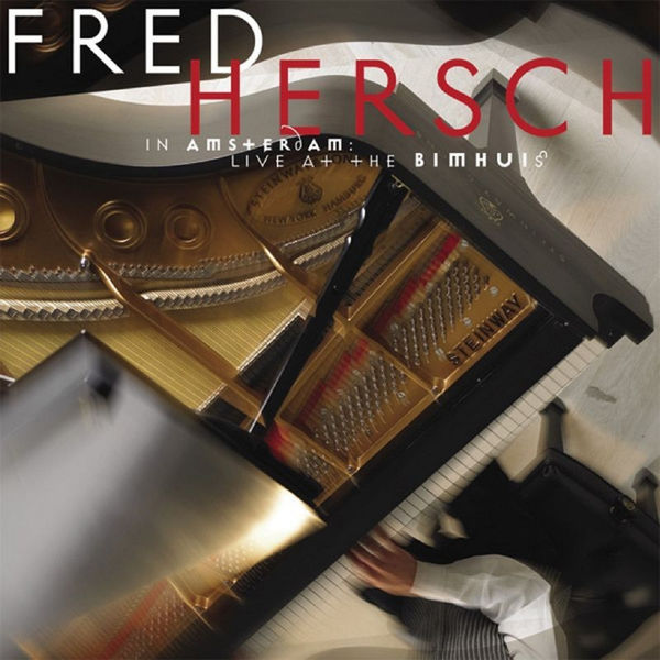 Fred Hersch - In Amsterdam: Live at the Bimhuis
