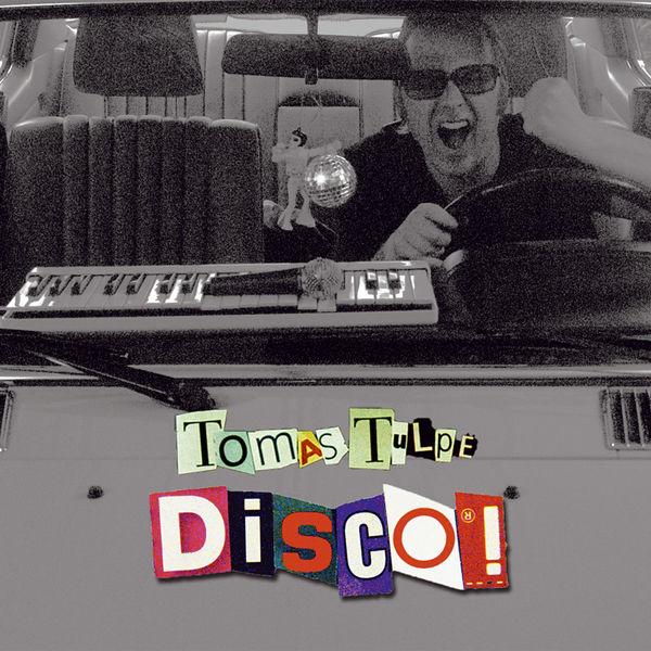 Tomas Tulpe - Disco!