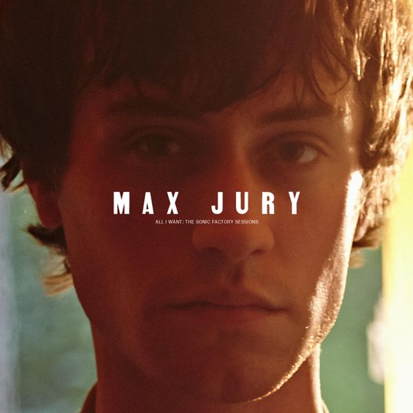 Max Jury - All I Want (The Sonic Factory Sessions)