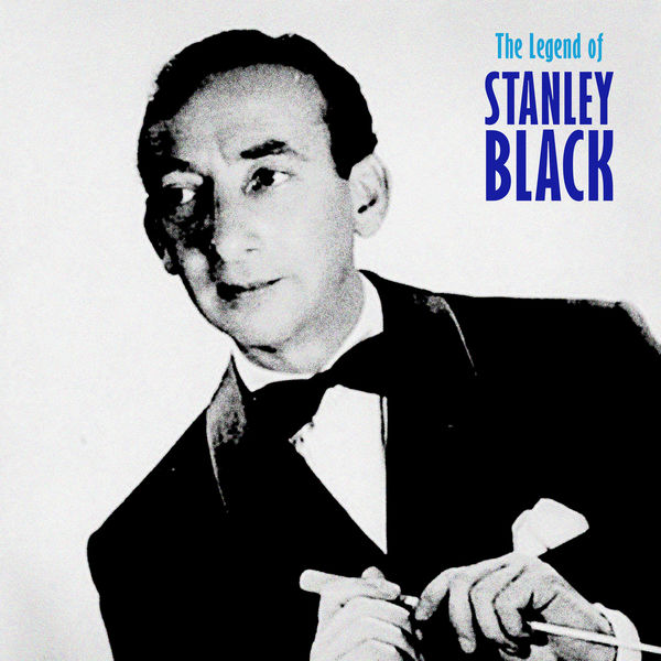 Stanley Black - The Legend of Stanley Black (Remastered)