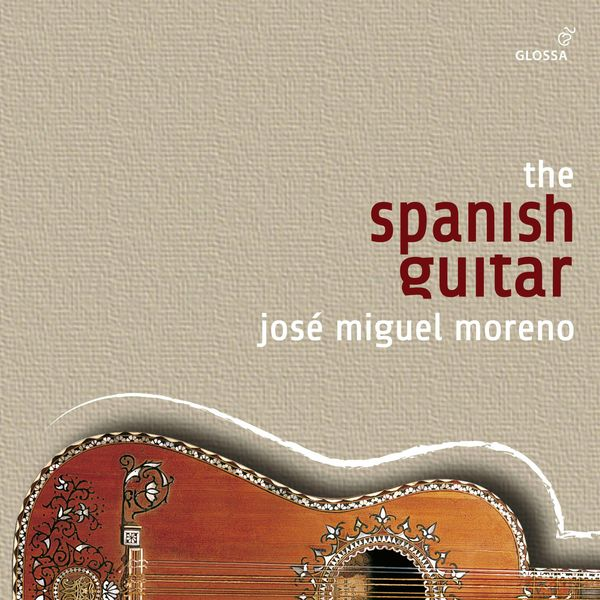 José Miguel Moreno - The Spanish Guitar. The Glossa Recordings 1991-2004