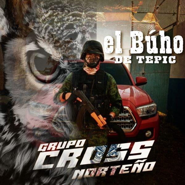 Grupo Cross Norteño - El Búho de Tepic