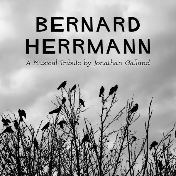 Jonathan Galland - Tribute to Bernard Herrmann