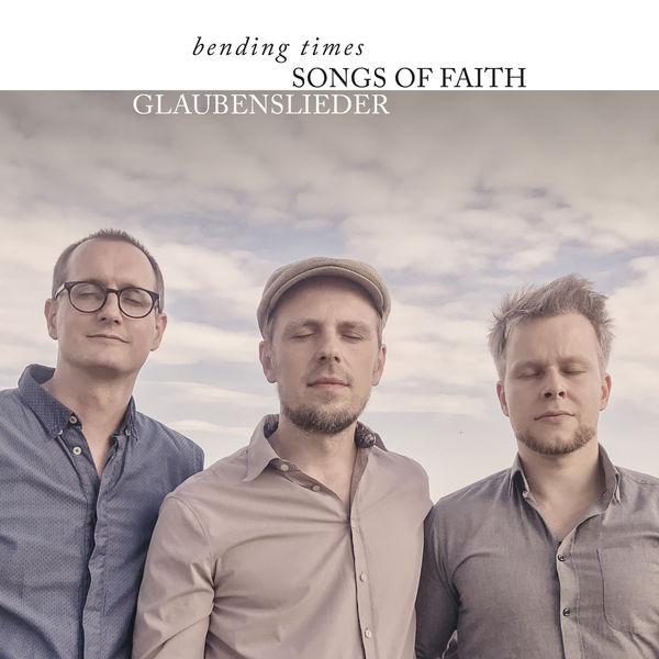 bending times - Songs of Faith: Glaubenslieder