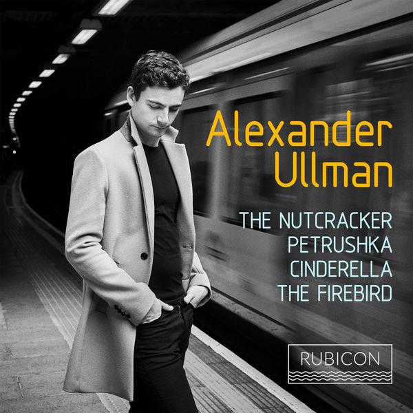 Alexander Ullman - The Nutcracker, Petrushka, Cinderella & The Firebird