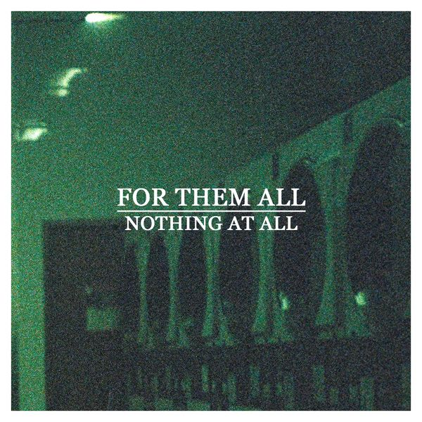 For Them All - Nothing at All