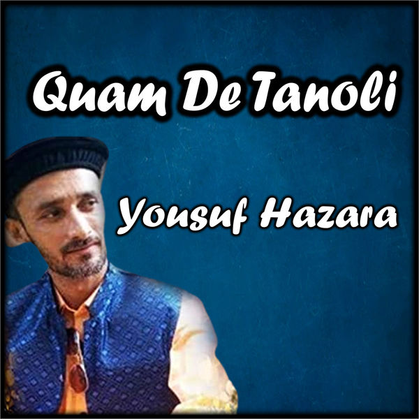 Yousuf Khan Hazara - Quam De Tanoli - Single