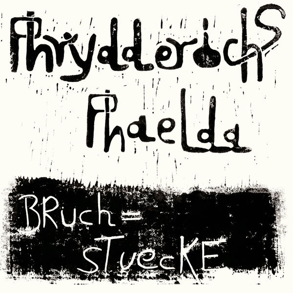 Phrydderichs Phaelda - Bruchstuecke