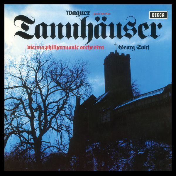 Sir Georg Solti - Wagner : Tannhäuser (Remastered 24-Bit)