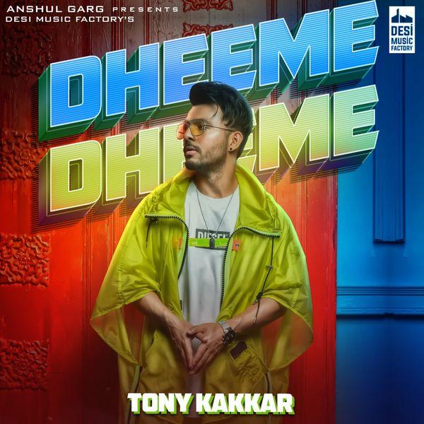 Tony Kakkar - Dheeme Dheeme