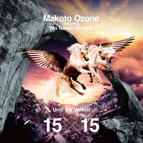 Makoto Ozone Featuring No Name Horses - Until We Vanish 15×15