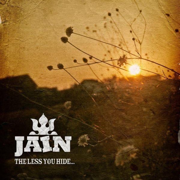 Jain|The Less You Hide...