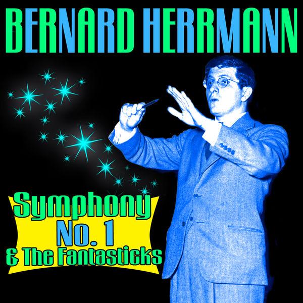 Bernard Herrmann - Bernard Herrmann: Symphony No. 1, The Fantasticks