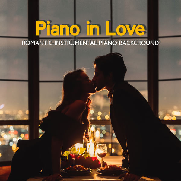Paris Restaurant Piano Music Masters - Piano in Love – Romantic Instrumental Piano Background: Date Night, Candle Light Dinner, Carefree Moments