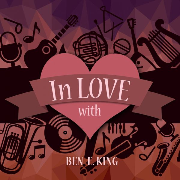Album In Love with Ben E  King, Ben E  King | Qobuz