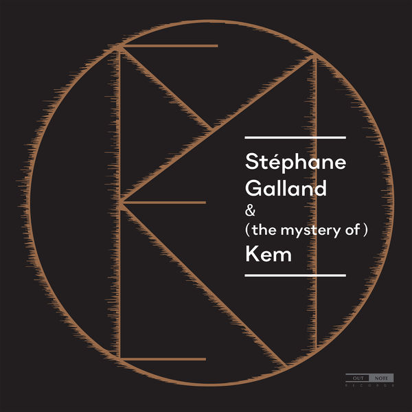 Stéphane Galland - Stéphane Galland & (the mystery of) Kem