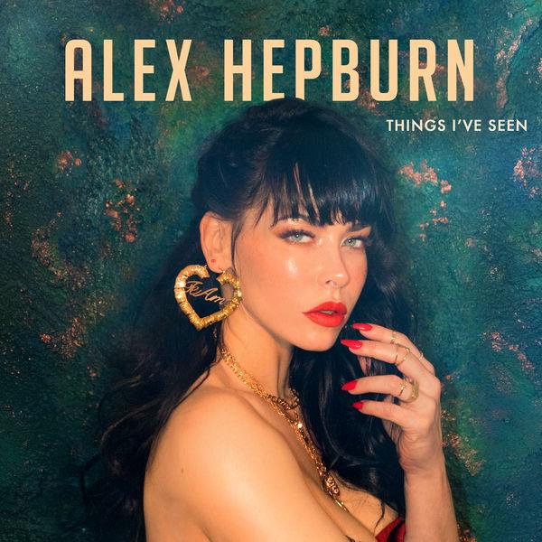 Alex Hepburn - Things I've Seen