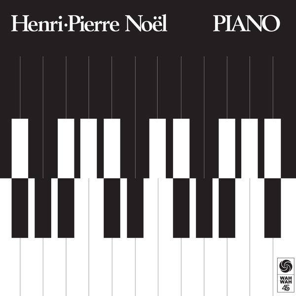 Henri-Pierre Noël - Piano
