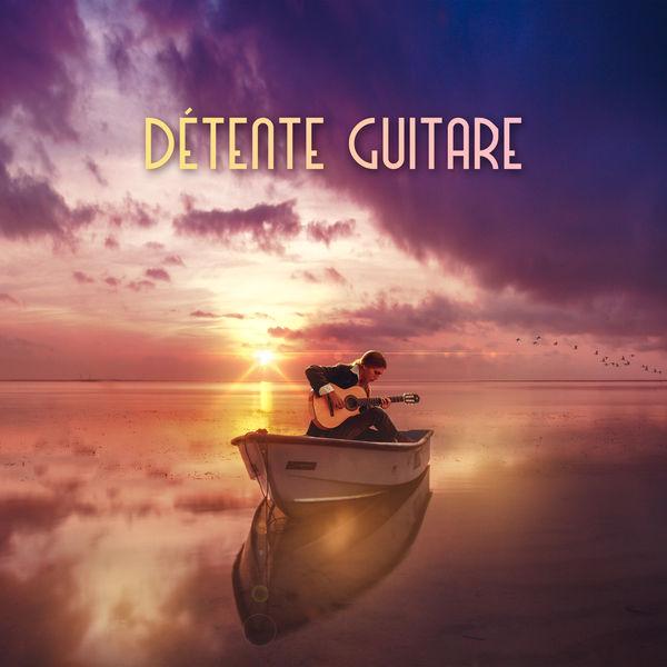 Musique pour Détendre en Temps Libre - Détente guitare - Musique merveilleuse de guitare pour sophrologie, Massage et relaxation, Moments de bonheur