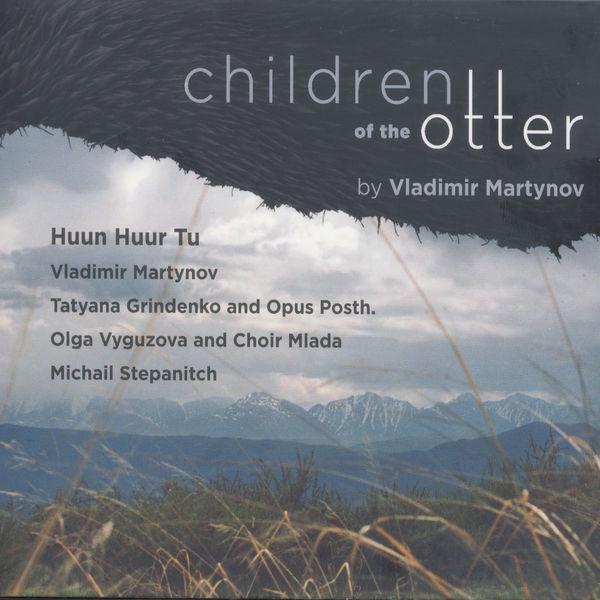 Huun-huur-Tu - Children of the Otter