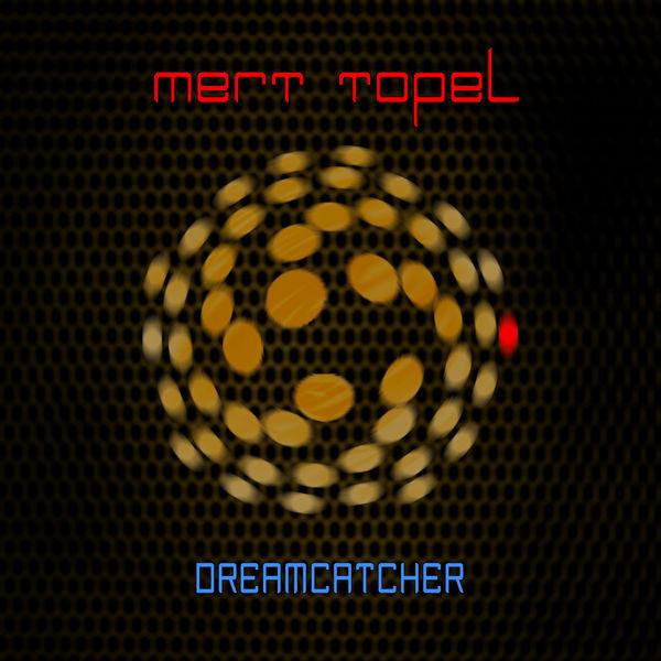 Mert Topel - Dreamcatcher