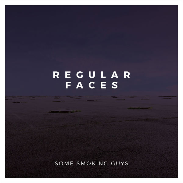 Some Smoking Guys - Regular Faces
