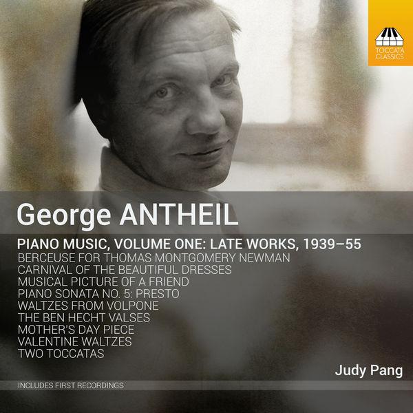 Judy Pang - Antheil: Piano Music, Vol. 1