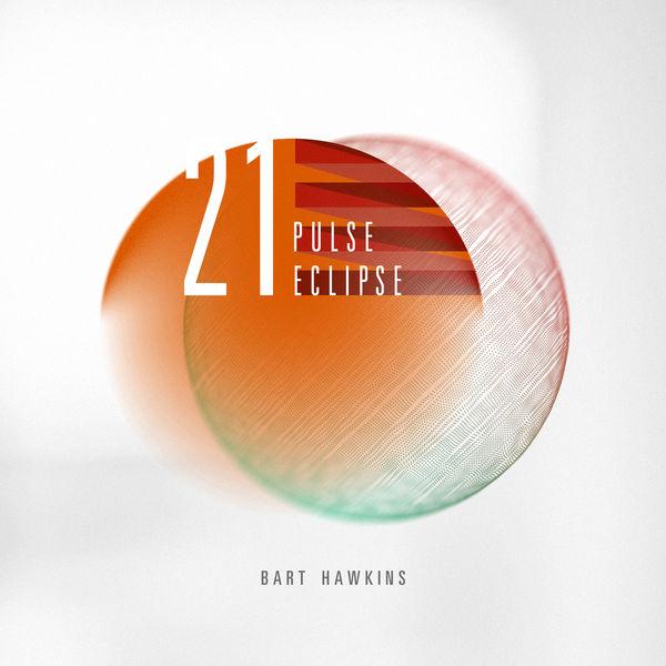 Bart Hawkins - 21 Pulse Eclipse